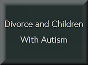 Divorce and Children with Autism