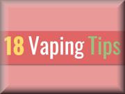 18 Vaping Tips