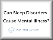 Can Sleep Disorders Cause Mental Illness
