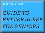 Guide To Better Sleep For Seniors